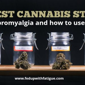 The best cannabis strains for fibromyalgia and how to use them | Fed Up with Fatigue