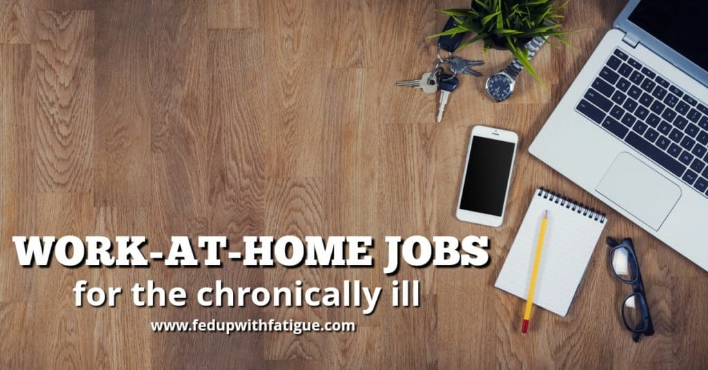 Work-at-home jobs for the chronically ill | Fed Up with Fatigue