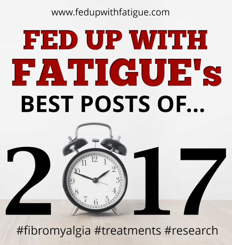 2017's most popular posts from FedUpwithFatigue.com, a blog dedicated to helping others live better with fibromyalgia and chronic Lyme | Fed Up with Fatigue