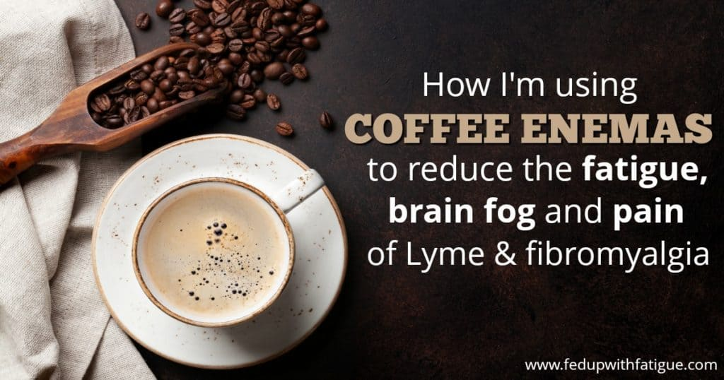 How I'm using coffee enemas to reduce fatigue, brain fog and pain