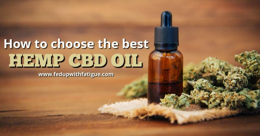 How to choose the best hemp CBD oil | Fed Up with Fatigue