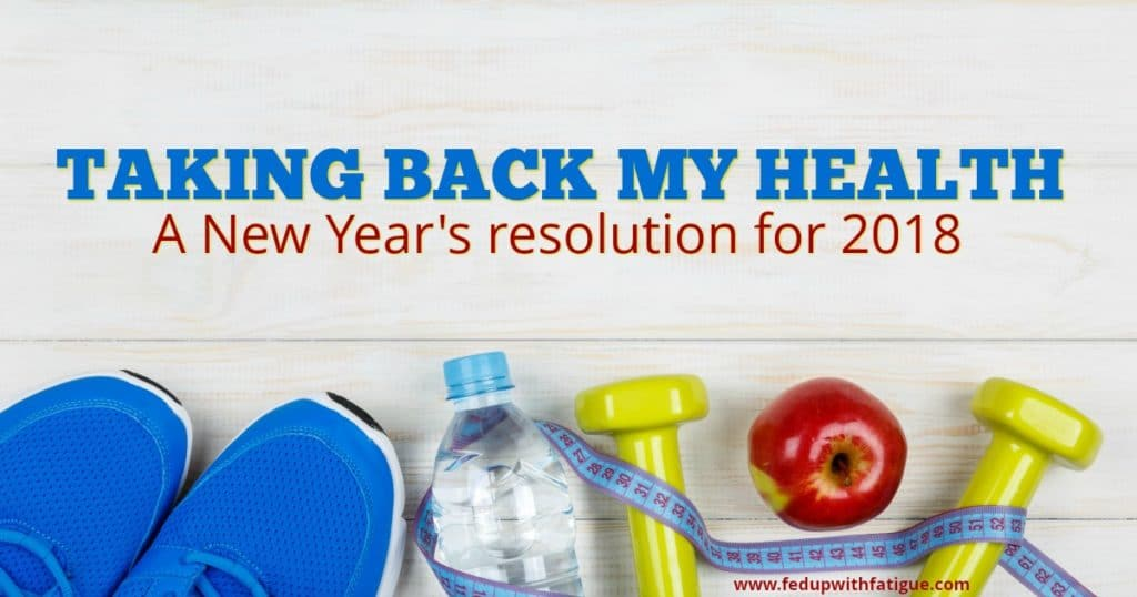 Taking Back My Health | A New Year's resolution for 2018