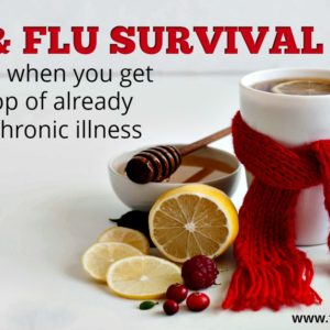 Cold & Flu Survival Guide | What to do when you get sick on top of already having a chronic illness like #fibromyalgia or #Lyme | Fed Up with Fatigue