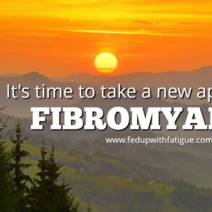It's time to take a new approach to fibromyalgia (Introduction to the Healing Fibromyalgia series) | Fed Up with Fatigue