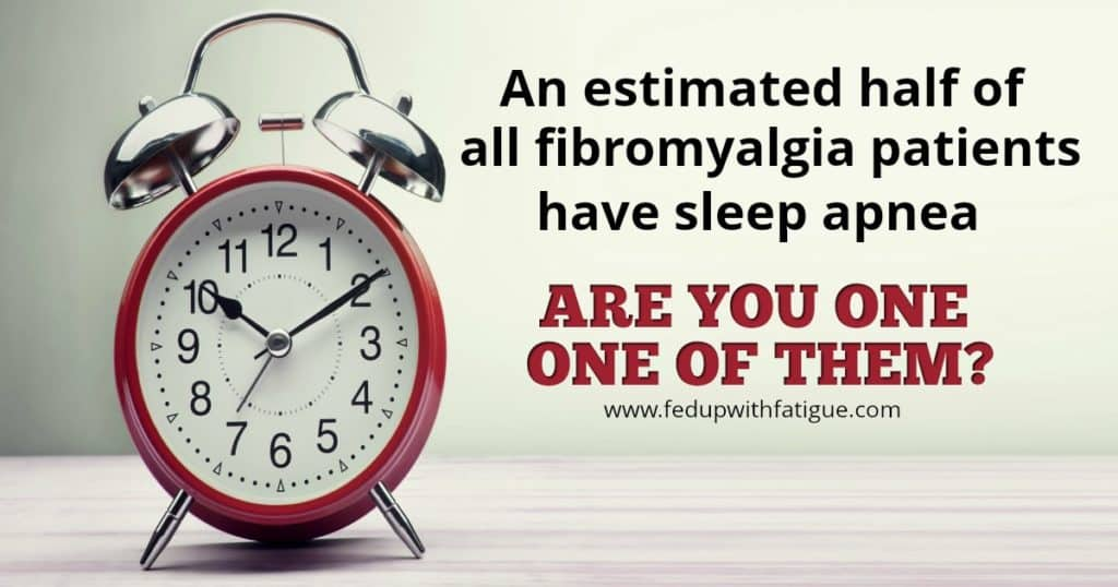 Sleep apnea is extremely common among those with fibromyalgia | Fed Up with Fatigue