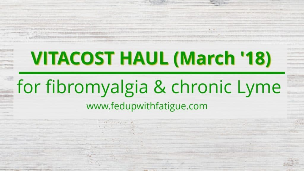 Vitacost haul for fibromyalgia and chronic Lyme | March 2018