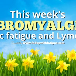 June 8, 2018 fibromyalgia, chronic fatigue & Lyme news | Fed Up with Fatigue