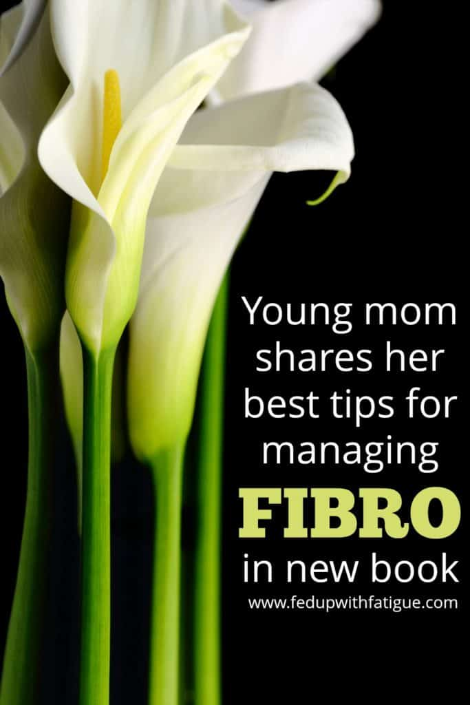 Young mom shares her best tips for managing fibromyalgia in new book | Fed Up with Fatigue