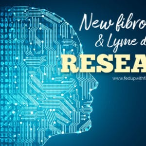 New #fibromyalgia & #Lyme research (May 2019) | Fed Up with Fatigue