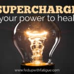 Supercharge your power to heal (and a free five-day challenge)!