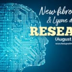 New fibromyalgia & Lyme research studies (August 2019)