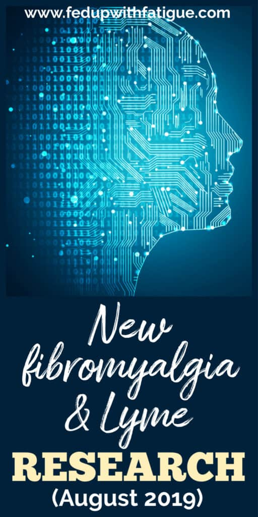 New #fibromyalgia & #Lyme research (August 2019) | Fed Up with Fatigue