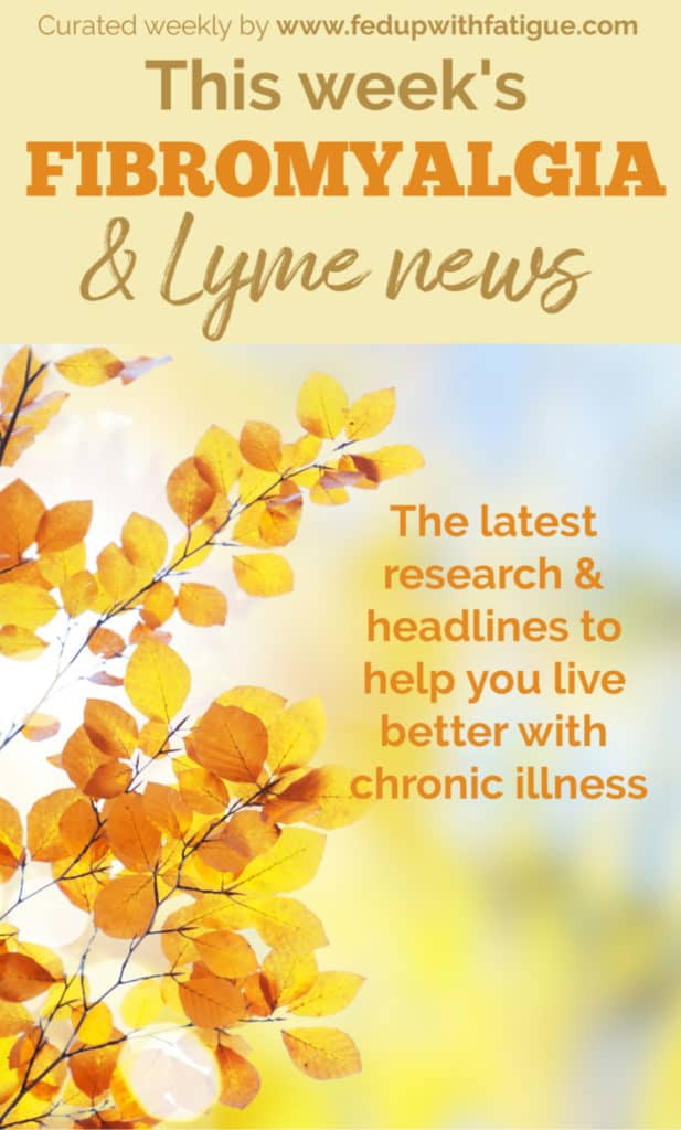 Oct. 4, 2019 #fibromyalgia and #Lyme news highlights: Migraine drug ends fibromyalgia flares; drug combinations that actually work for Lyme disease; gadgets for treating chronic pain; researchers ask fibromyalgia patients to fill out survey on if they've been invalidated or stigmatized, and more! | Fed Up with Fatigue