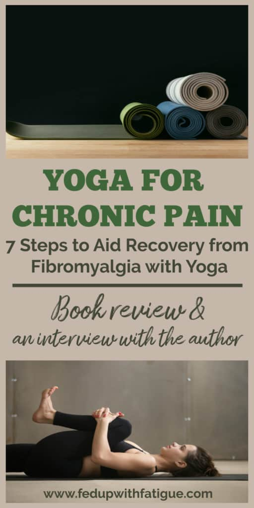 Yoga for Chronic #Pain book review and author interview | Fed Up with Fatigue