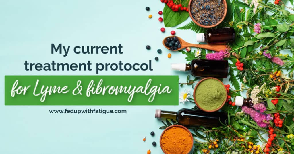 My current treatment protocol for #Lyme & #fibromyalgia (2019) | Fed Up with Fatigue