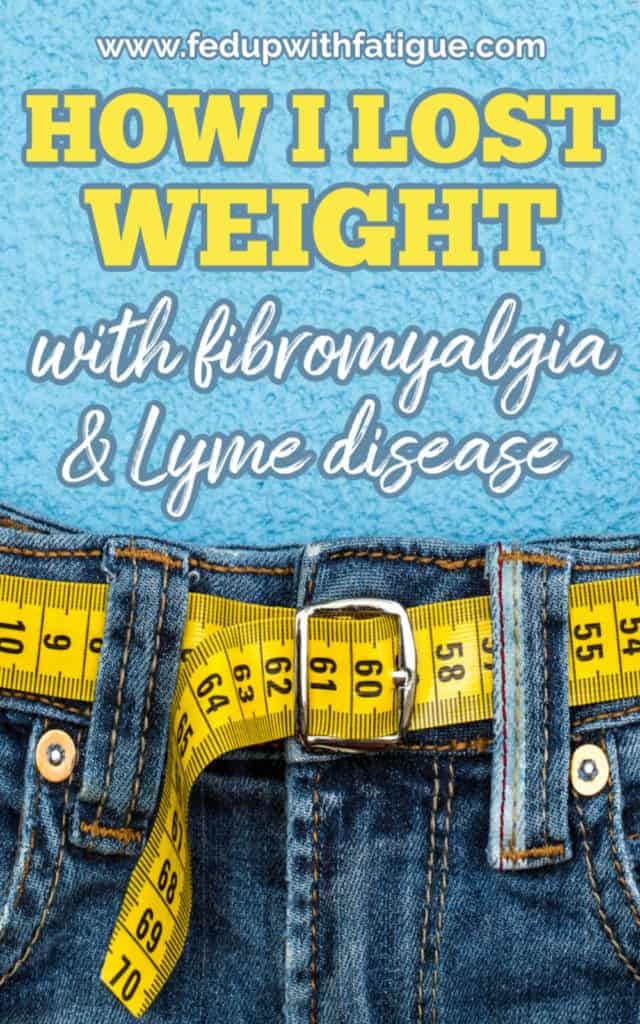 Losing weight with fibromyalgia, Lyme or a similar illness can be extremely difficult and frustrating. This is how I dropped 60 pounds using diet alone. | Fed Up with Fatigue