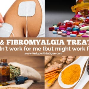 35 Lyme & fibromyalgia treatments that didn't work for me (but might work for you) | Fed Up with Fatigue