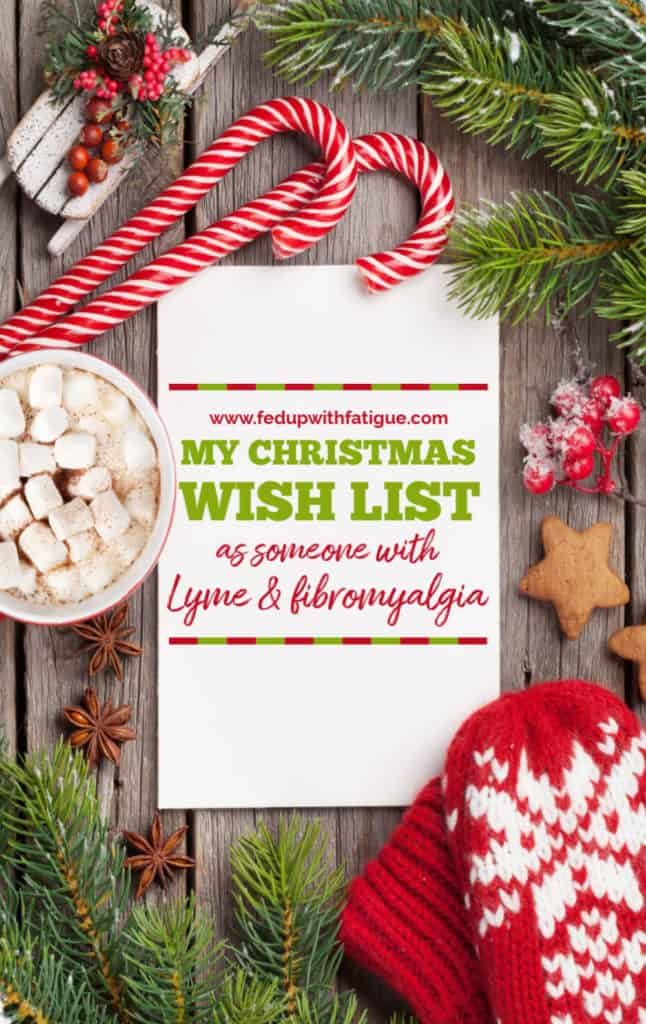 My Christmas wish list as someone living with Lyme & fibromyalgia | Fed Up with Fatigue