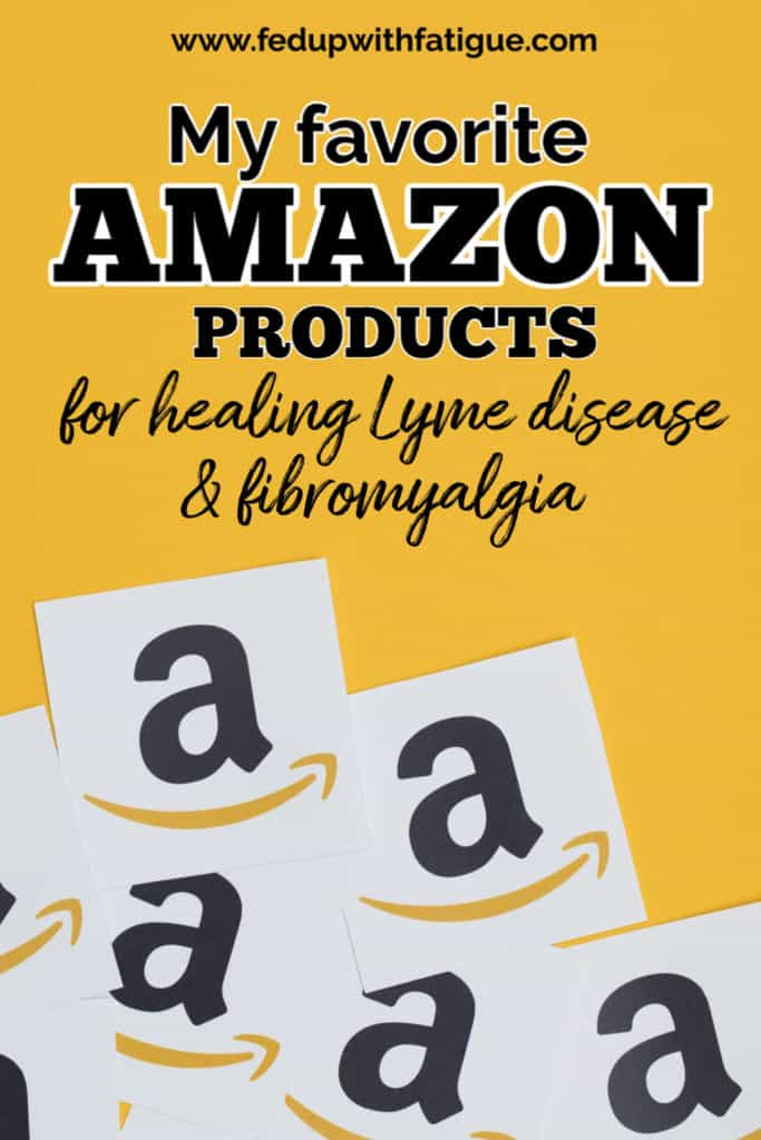 My favorite Amazon products for healing Lyme disease & fibromyalgia | Fed Up with Fatigue