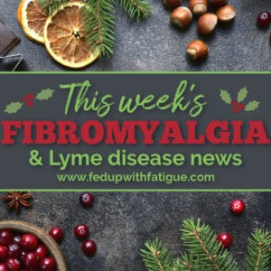Dec. 20, 2019 #fibromyalgia & #Lyme news highlights: Approved Federal TICK Act earmarks millions for Lyme research; study links domestic abuse and fibromyalgia; Lyme health insurance claims have risen 117% since 2007; TENS found effective at treating fibromyalgia pain; tools for boosting your energy and more!   Fed Up with Fatigue
