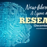 New fibromyalgia & Lyme research studies (December 2019)