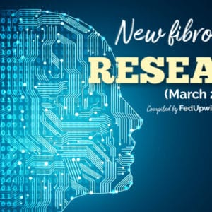 New fibromyalgia research (March 2020) | Fed Up with Fatigue
