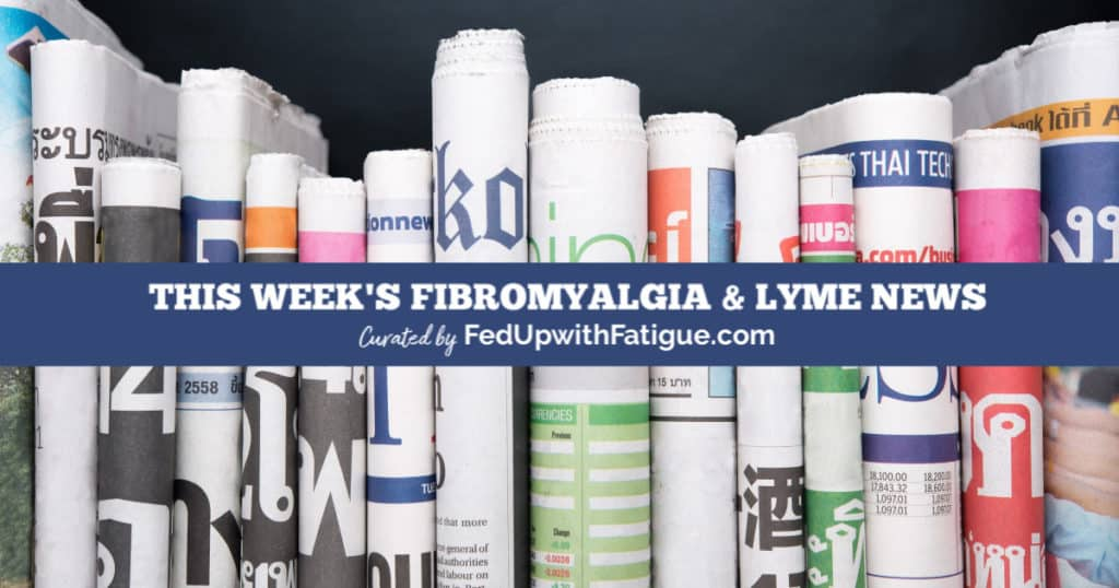 June 5, 2020 fibromyalgia & Lyme news highlights: What to do when your doctor doesn't believe you; Johns Hopkins researcher says chronic Lyme is real; using essential oils to improve energy; how four existing drugs are being repurposed for fibromyalgia; why heartburn drugs can be dangerous and more! | Fed Up with Fatigue