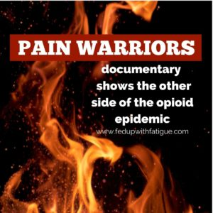 Pain Warriors documentary shows the other side of the opioid epidemic | Fed Up with Fatigue
