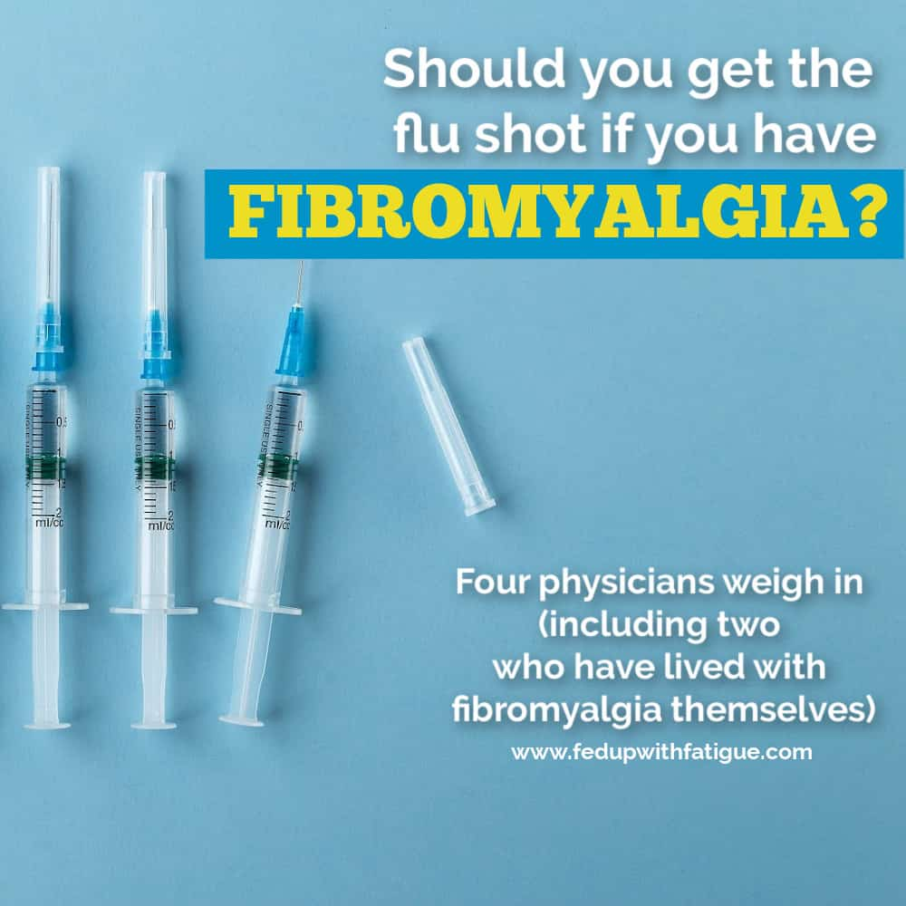 Should You Get The Flu Shot If You Have Fibromyalgia Fed Up With Fatigue