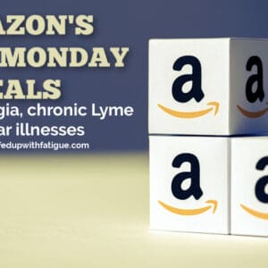 Amazon's Cyber Monday deals for fibromyalgia, chronic Lyme and similar illnesses | Fed Up with Fatigue