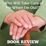 """""""Who Will Take Care of Me When I'm Old?"""" book review"""